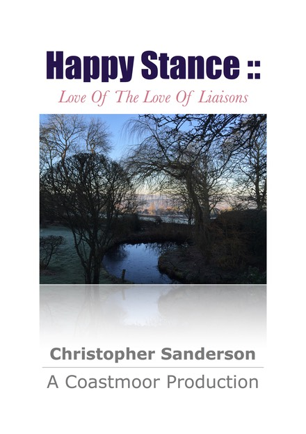 Happy Stance - Love Of The Love Of Liaisons